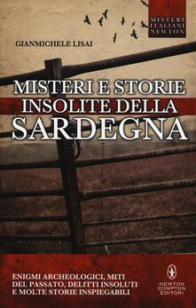 Misteri e storie insolite della Sardegna - Gianmichele Lisai - copertina