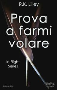Prova a farmi volare. In flight series