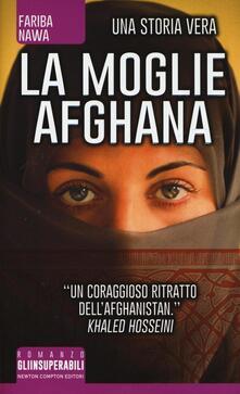 La moglie afghana. Non tutte le donne sono nate libere - Fariba Nawa - copertina