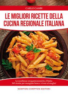 Le migliori ricette della cucina regionale italiana - Carlo Cambi - copertina