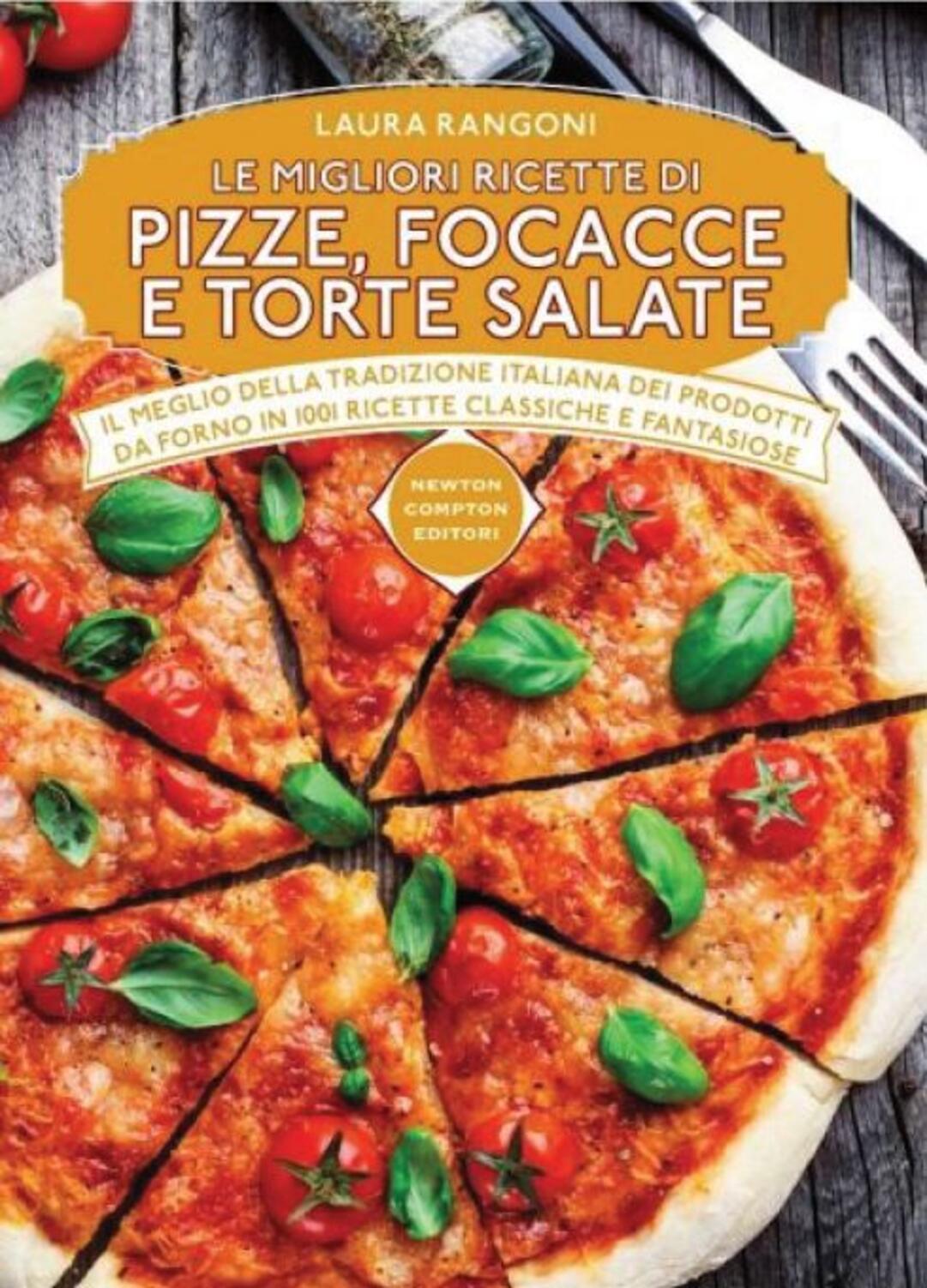 Le migliori ricette di pizze focacce e torte salate for Le migliori ricette di cucina