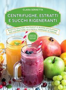 Centrifughe, estratti e succhi rigeneranti - Clara Serretta - copertina