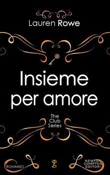 Insieme per amore - Lauren Rowe,C. Pirovano - ebook