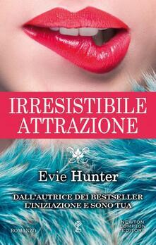 Irresistibile attrazione - Evie Hunter - ebook