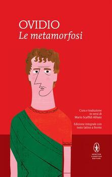 Le metamorfosi. Testo latino a fronte. Ediz. integrale - P. Nasone Ovidio - copertina