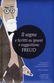 Libro Il sogno e scritti su ipnosi e suggestione. Ediz. integrale Sigmund Freud