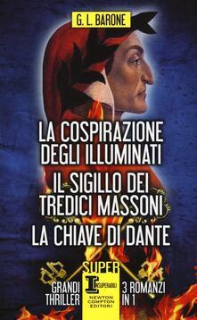 La cospirazione degli illuminati-Il sigillo dei tredici massoni-La chiave di Dante - G. L. Barone - copertina