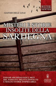Misteri e storie insolite della Sardegna - Gianmichele Lisai - ebook