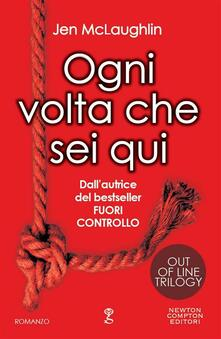 Ogni volta che sei qui. Out of line trilogy - Jen McLaughlin,S. Russo - ebook