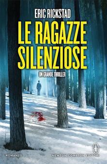 Le ragazze silenziose - Eric Rickstad,Massimiliano Borelli - ebook