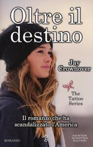 Oltre il destino. The tattoo series