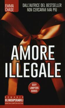 Amore illegale. Sexy lawyers series - Emma Chase - copertina
