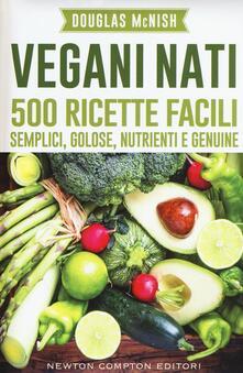 Squillogame.it Vegani nati. 500 ricette facili, semplici, golose, nutrienti e genuine Image
