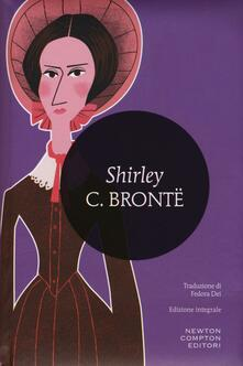Shirley. Ediz. integrale - Charlotte Brontë - copertina
