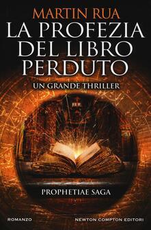 La profezia del libro perduto. Prophetiae saga - Martin Rua - copertina