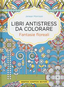 Fantasie floreali. Libri antistress da colorare.pdf