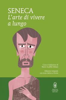 L' arte di vivere a lungo. Testo latino a fronte. Ediz. integrale - Lucio Anneo Seneca - copertina