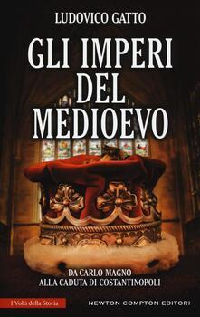 Gli imperi del Medioevo. Da Carlo Magno alla caduta di Costantinopoli.pdf
