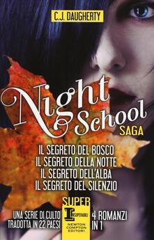 Night school: Il segreto del bosco-Il segreto della notte-Il segreto dell'alba-Il segreto del silenzio - C. J. Daugherty - copertina