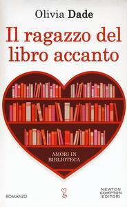 Il ragazzo del libro accanto. Amori in biblioteca