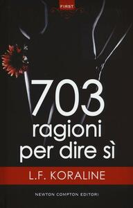 703 ragioni per dire sì