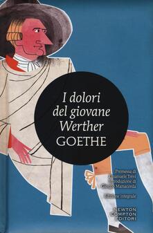 I dolori del giovane Werther. Ediz. integrale - Johann Wolfgang Goethe - copertina
