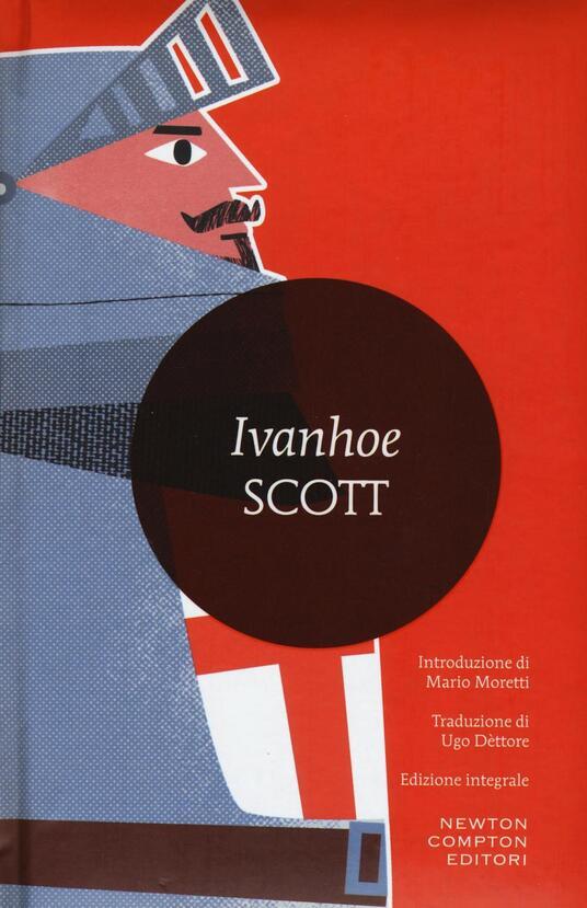 Ivanhoe. Ediz. integrale - Walter Scott - copertina