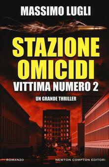 Stazione omicidi. Vittima numero 2 - Massimo Lugli - copertina