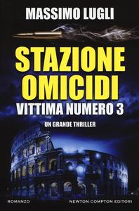 Libro Stazione omicidi. Vittima numero 3 Massimo Lugli
