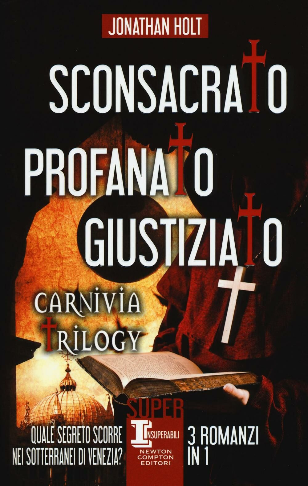 Sconsacrato-Profanato-Giustiziato. Carnivia trilogy