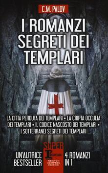 I romanzi segreti dei templari - C. M. Palov - copertina