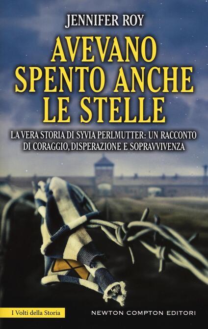 Avevano spento anche le stelle. La vera storia di Syvia Perlmutter: un racconto di coraggio, disperazione e sopravvivenza - Jennifer Roy - copertina