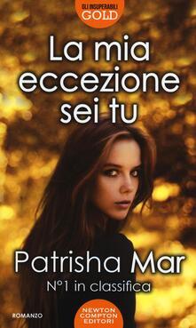 La mia eccezione sei tu - Patrisha Mar - copertina