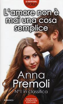 L' amore non è mai una cosa semplice - Anna Premoli - copertina