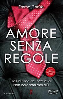 Amore senza regole. Sexy lawyers series - D. Rizzati,Emma Chase - ebook