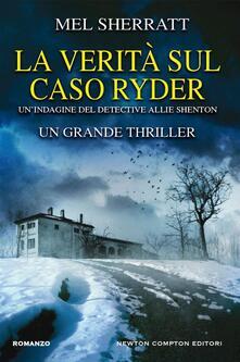La verità sul caso Ryder - Sandro Ristori,Mel Sherratt - ebook