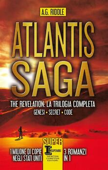 Atlantis Saga. The revelation. La trilogia completa: Genesi-Secret-Code - Tullio Dobner,A. G. Riddle - ebook