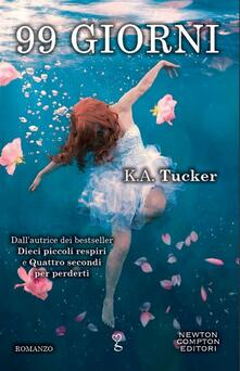 99 giorni - K. A. Tucker,Federica Gianotti Tabarin - ebook
