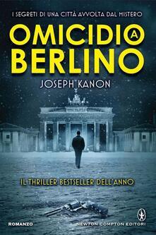 Omicidio a Berlino - Joseph Kanon,Micol Cerato - ebook