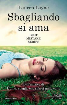 Sbagliando si ama. Best Mistake Series - Lauren Layne,S. Rega,A. Ricci - ebook