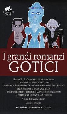I grandi romanzi gotici: Il castello di Otranto-Il monaco-L'italiano o il confessionale dei penitenti neri-Frankenstein-Melmoth l'uomo errante-Il vampiro - copertina