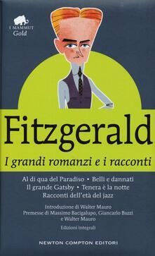 I grandi romanzi e i racconti: Al di qua del paradiso-Belli e dannati-Il grande Gatsby-Tenera è la notte-Racconti dell'età del jazz. Ediz. integrale - Francis Scott Fitzgerald - copertina