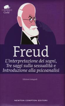 L' interpretazione dei sogni-Tre saggi sulla sessualità-Introduzione alla psicoanalisi. Ediz. integrale - Sigmund Freud - copertina
