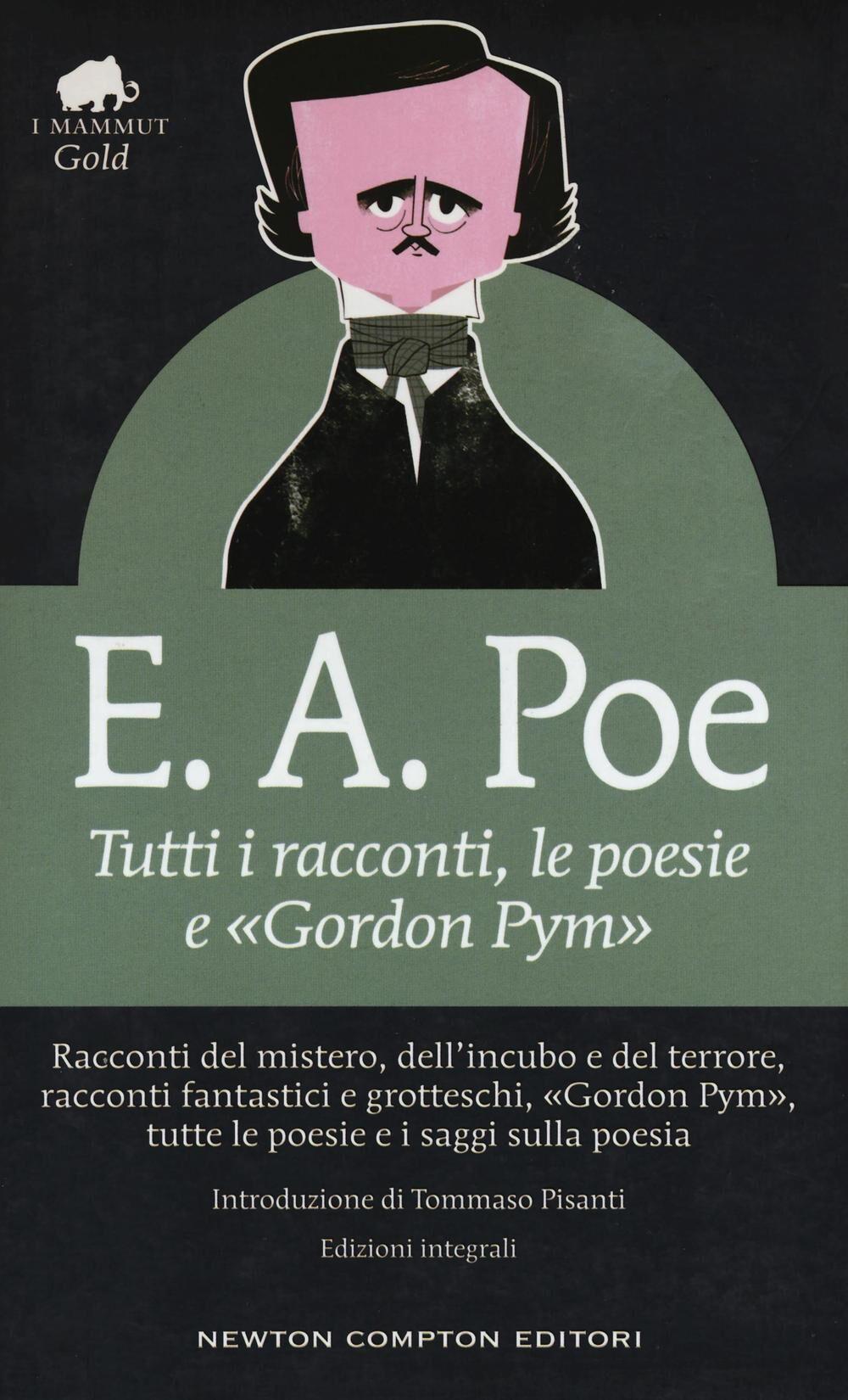 Tutti i racconti, le poesie e «Gordon Pym». Ediz. integrale
