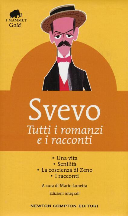 Tutti i romanzi e i racconti: Una vita-Senilità-La coscienza di Zeno-I racconti. Ediz. integrale - Italo Svevo - copertina