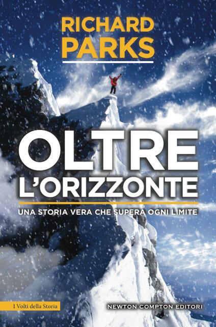 Oltre l'orizzonte. Una storia vera che supera ogni limite - Emanuele Boccianti,Michael Aylwin,Richard Parks - ebook