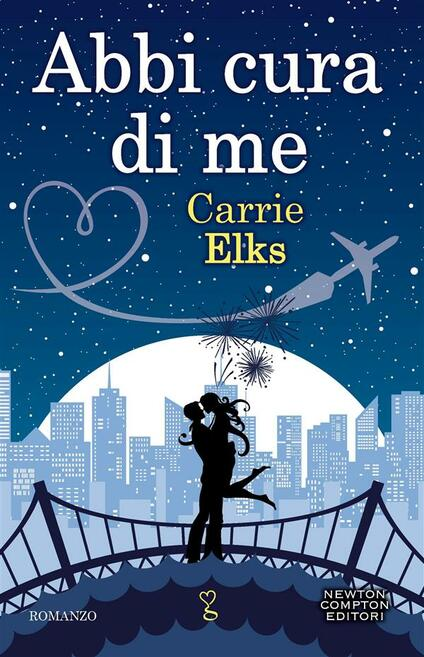 Abbi cura di me - Carrie Elks,Anna Ricci - ebook