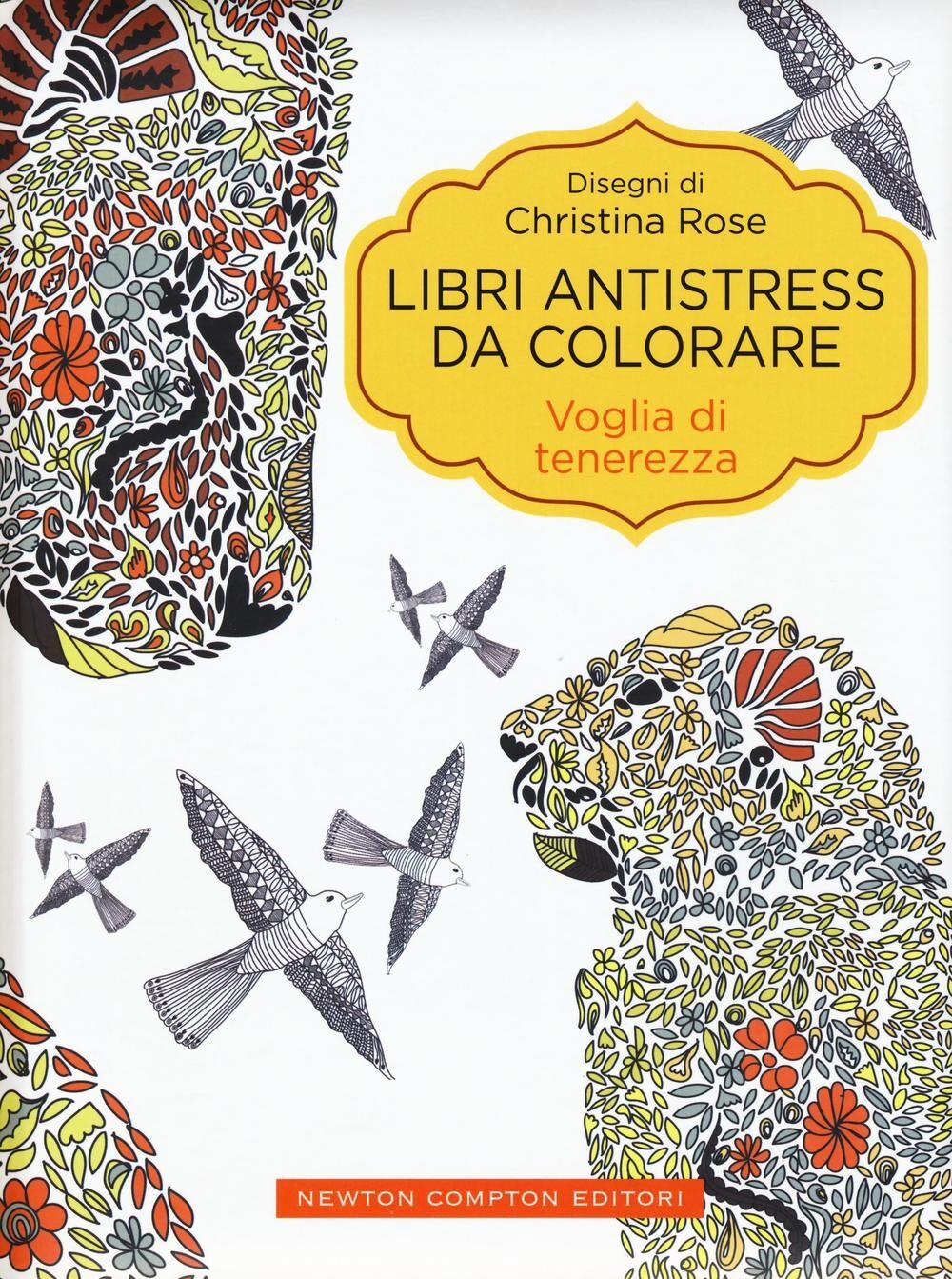 Voglia di tenerezza. Libri antistress da colorare
