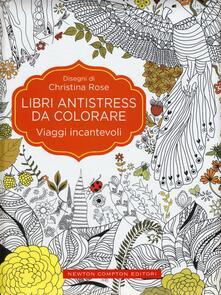 Viaggi incantevoli. Libri antistress da colorare - Christina Rose - copertina