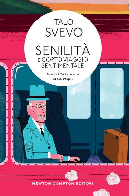Senilità-Corto viaggio sentimentale. Ediz. integrale - Mario Lunetta,Italo Svevo - ebook